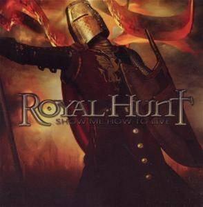 Royal Hunt: Show Me How To Live - Cover