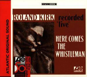 Cover - Roland Kirk: Here Comes The Whistleman