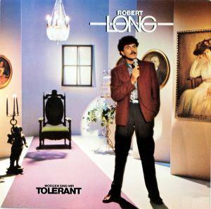 Robert Long: Morgen Sind Wir Tolerant - Cover