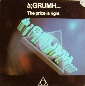 "à;GRUMH...: The Price Is Right (12"") - Bild 1"