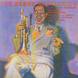 Cover - Dizzy Gillespie & His Orchestra: Bebop Revolution, The