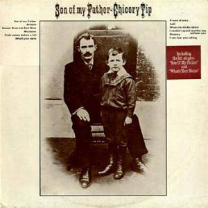 Cover - Chicory Tip: Son Of My Father