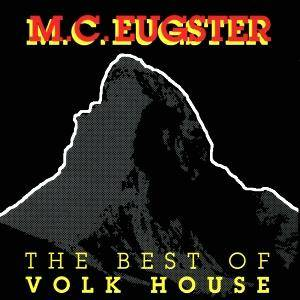 Cover - M.C. Eugster: Best Of Volk House, The