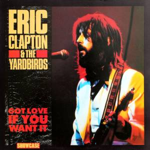 Cover - Eric Clapton & The Yardbirds: Got Love If You Want It