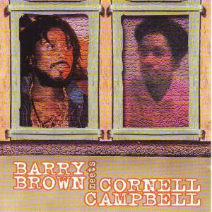 Cover - Barry Brown: Meets Cornell Campbell