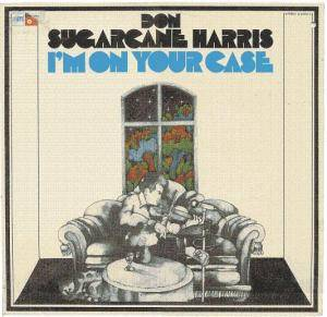 Cover - Don 'Sugarcane' Harris: I'm On Your Case