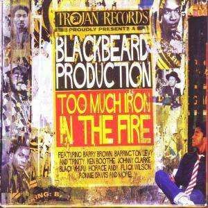Cover - Jimmy Riley: Blackbeard Production: Too Much Iron In The Fire, A