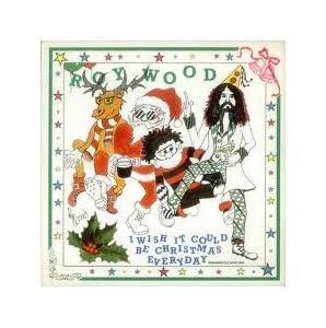 Cover - Roy Wood: I Wish It Could Be Christmas Everyday