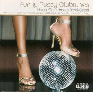 Cover - STFU: Funky Pussy Clubtunes - HouseCuts Meets BlackBeats