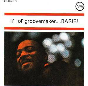 Cover - Count Basie & His Orchestra: Li'l Ol' Groovemaker...Basie