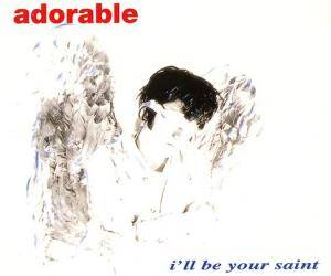 Cover - Adorable: I'll Be Your Saint