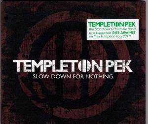 Cover - Templeton Pek: Slow Down For Nothing