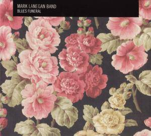 Mark Lanegan Band: Blues Funeral - Cover
