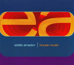 Cover - Eddie Amador: House Music