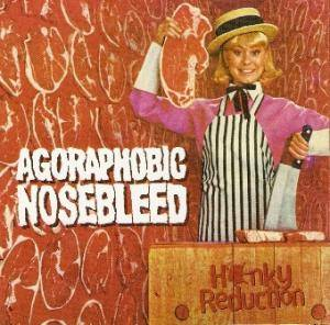 Cover - Agoraphobic Nosebleed: Honky Reduction