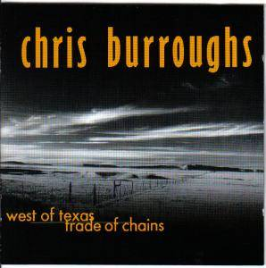 Cover - Chris Burroughs: West Of Texas / Trade Of Chains