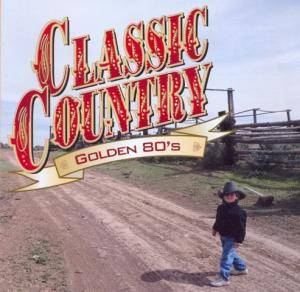 Classic Country - Golden 80's - Cover