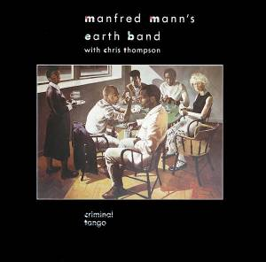 Manfred Mann's Earth Band: Criminal Tango (LP) - Bild 1
