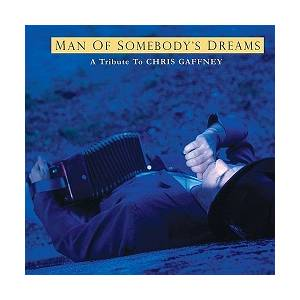 Man Of Somebody's Dreams - A Tribute To The Songs Of Chris Gaffney - Cover