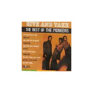 Cover - Pioneers, The: Give And Take - The Best Of The Pioneers