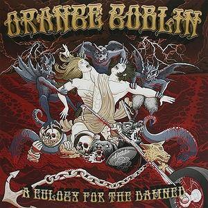 Orange Goblin: Eulogy For The Damned, A - Cover
