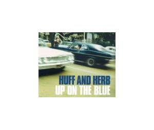 Cover - Huff & Herb: Up On The Blue