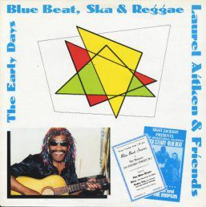 Cover - Blue Rivers & The Maroons: Early Days Of Blue Beat, Ska And Reggae - Laurel Aitken & Friends, The