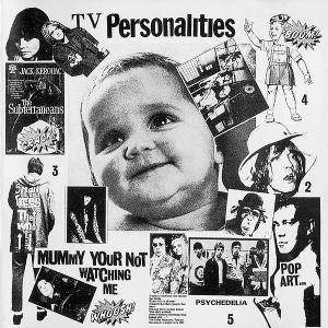 Cover - Television Personalities: Mummy Your Not Watching Me