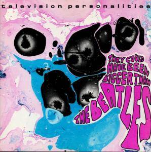 Cover - Television Personalities: They Could Have Been Bigger Than The Beatles