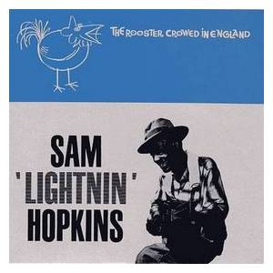Cover - Lightnin' Hopkins: Rooster Crowded In England, The