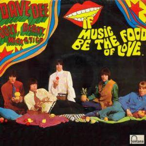 Cover - Dave Dee, Dozy, Beaky, Mick & Tich: If Music Be The Food Of Love..