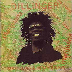 Cover - Dillinger: Marijuana In My Brain