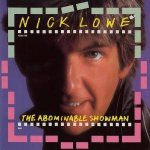 Cover - Nick Lowe: Abominable Showman, The
