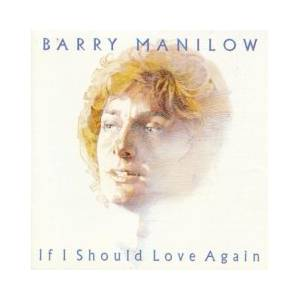Barry Manilow: If I Should Love Again - Cover