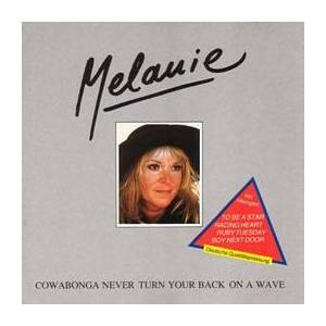Melanie: Cowabonga Never Turn Your Back On A Wave - Cover