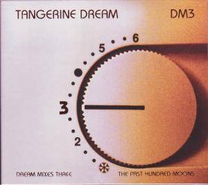 Tangerine Dream: Dream Mixes 3 - The Past Hundred Moons - Cover