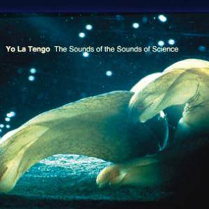 Cover - Yo La Tengo: Sounds Of The Sounds Of Science, The