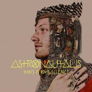 Astronautalis: This Is Our Science - Cover