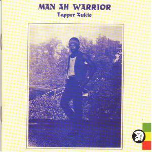 Cover - Tapper Zukie: Man Ah Warrior