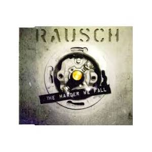 Cover - Rausch: Harder We Fall, The