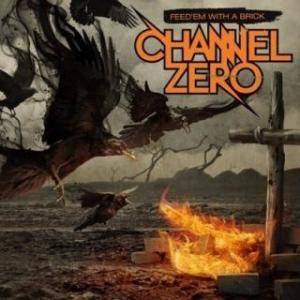 Channel Zero: Feed 'em With A Brick - Cover