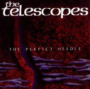 Cover - Telescopes, The: Perfect Needle, The