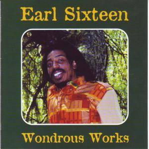 Cover - Earl Sixteen: Wondrous Works