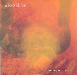 Cover - Slowdive: Holding Our Breath