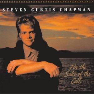 Steven Curtis Chapman: For The Sake Of The Call - Cover