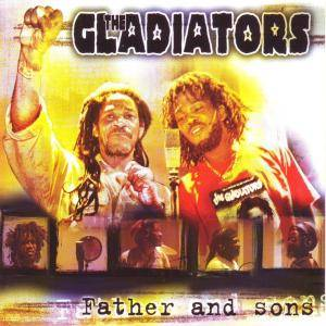 Cover - Gladiators, The: Father And Sons