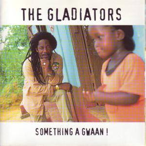 Cover - Gladiators, The: Something A Gwaan!