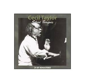 Cover - Cecil Taylor: Silent Tongues