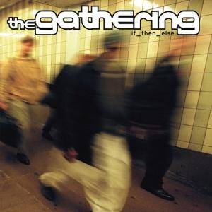 The Gathering: If_Then_Else - Cover