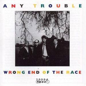 Cover - Any Trouble: Wrong End Of The Race